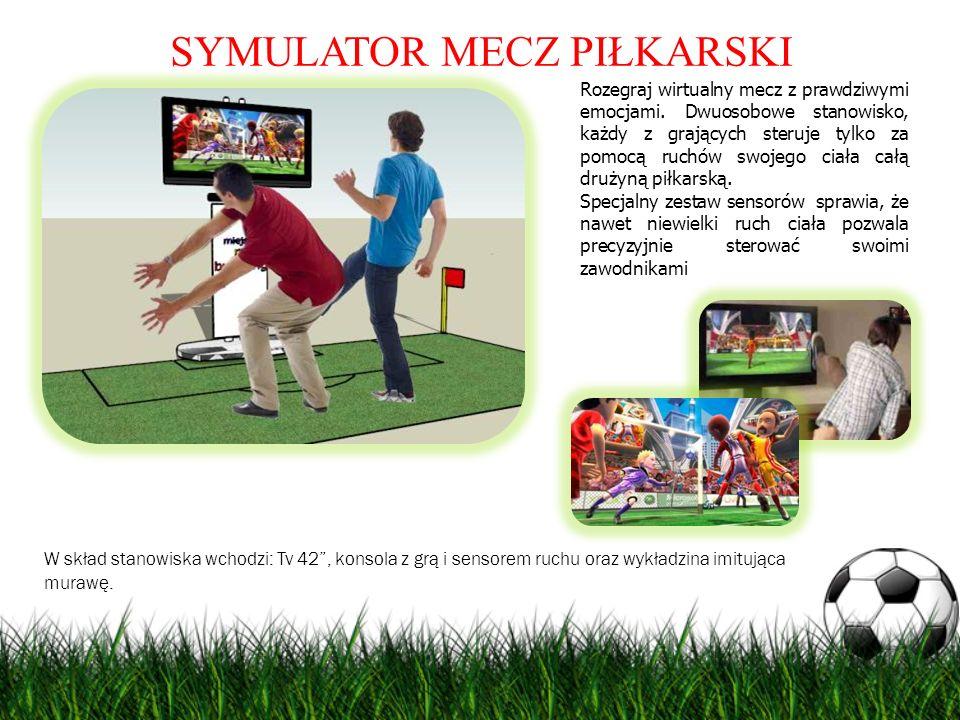SYMULATOR MECZ PIŁKARSKI Rozegraj wirtualny mecz z prawdziwymi emocjami. Dwuosobowe stanowisko, każdy z grających steruje tylko za pomocą ruchów swoje