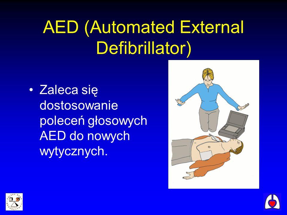AED (Automated External Defibrillator) Zaleca się dostosowanie poleceń głosowych AED do nowych wytycznych.