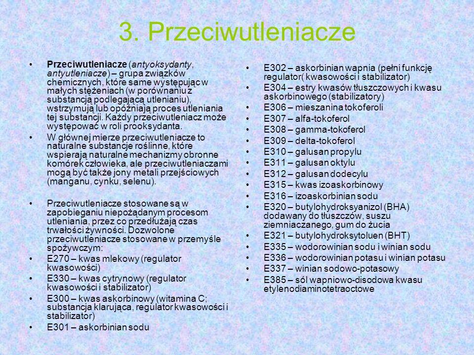 3. Przeciwutleniacze Przeciwutleniacze (antyoksydanty, antyutleniacze) – grupa związków chemicznych, które same występując w małych stężeniach (w poró