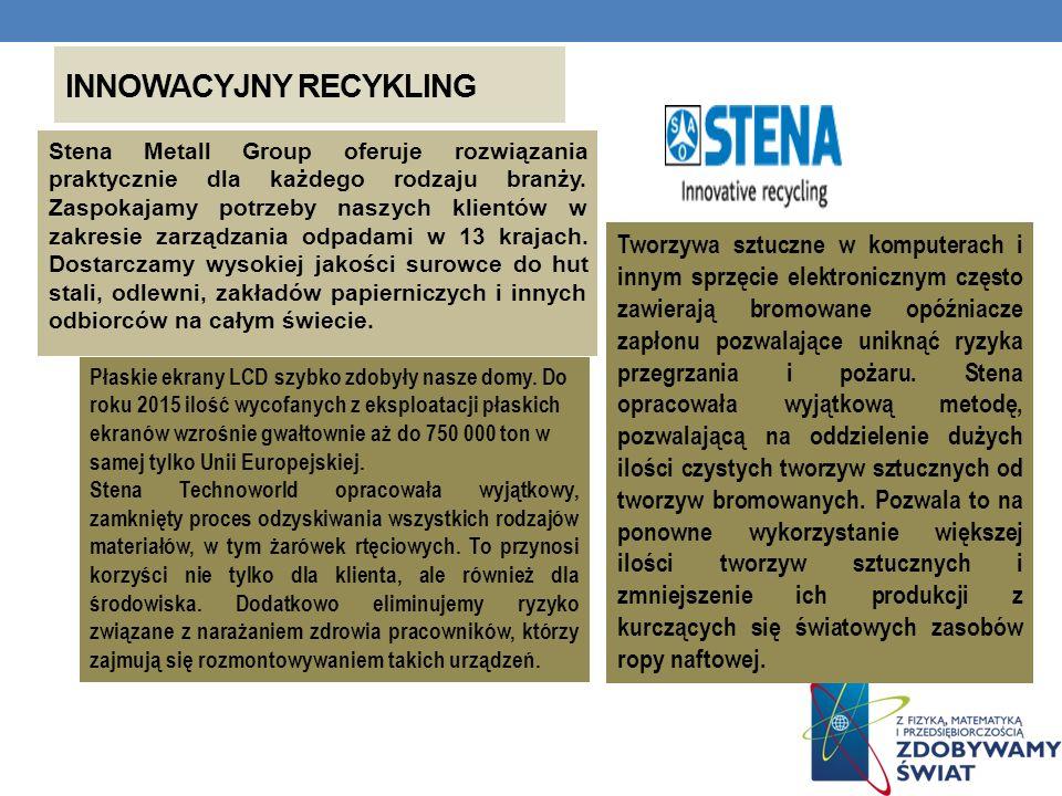 INNOWACYJNY RECYKLING Stena Metall Group oferuje rozwiązania praktycznie dla każdego rodzaju branży. Zaspokajamy potrzeby naszych klientów w zakresie