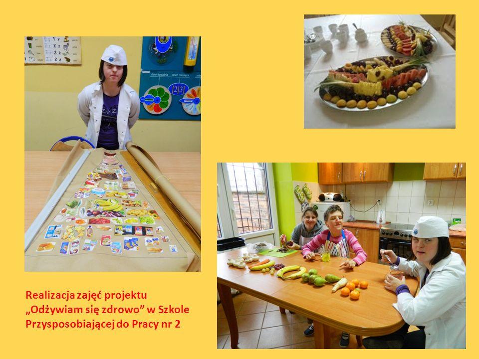 Realizacja zajęć projektu Odżywiam się zdrowo w Szkole Przysposobiającej do Pracy nr 2