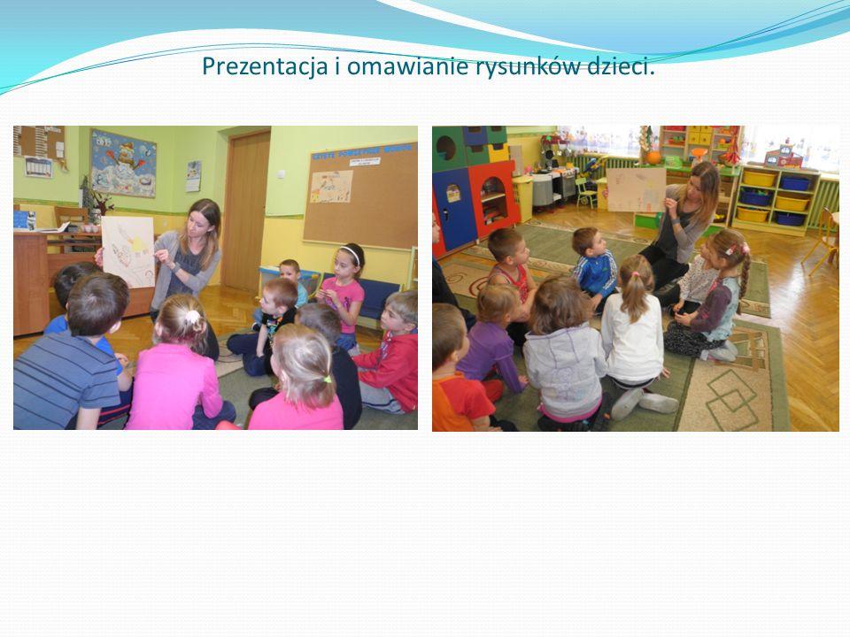 Prezentacja i omawianie rysunków dzieci.