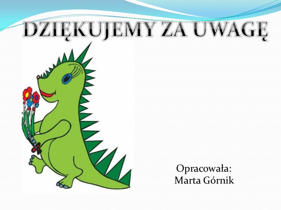 Opracowała: Marta Górnik