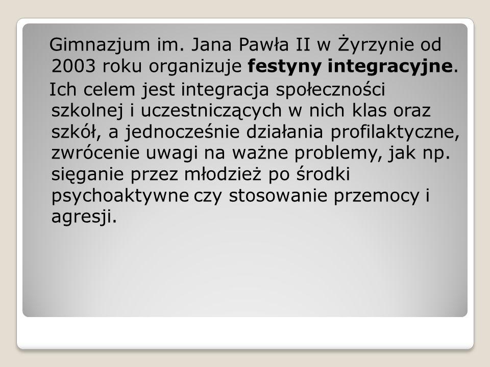Gimnazjum im. Jana Pawła II w Żyrzynie od 2003 roku organizuje festyny integracyjne. Ich celem jest integracja społeczności szkolnej i uczestniczących