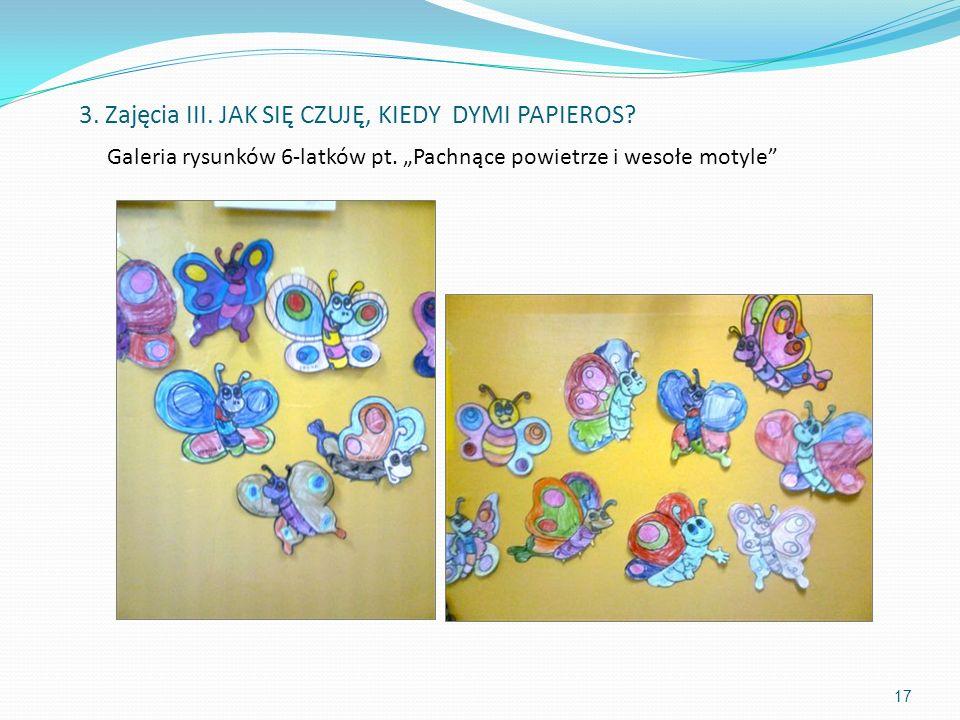 Galeria rysunków 6-latków pt. Pachnące powietrze i wesołe motyle 3. Zajęcia III. JAK SIĘ CZUJĘ, KIEDY DYMI PAPIEROS? 17