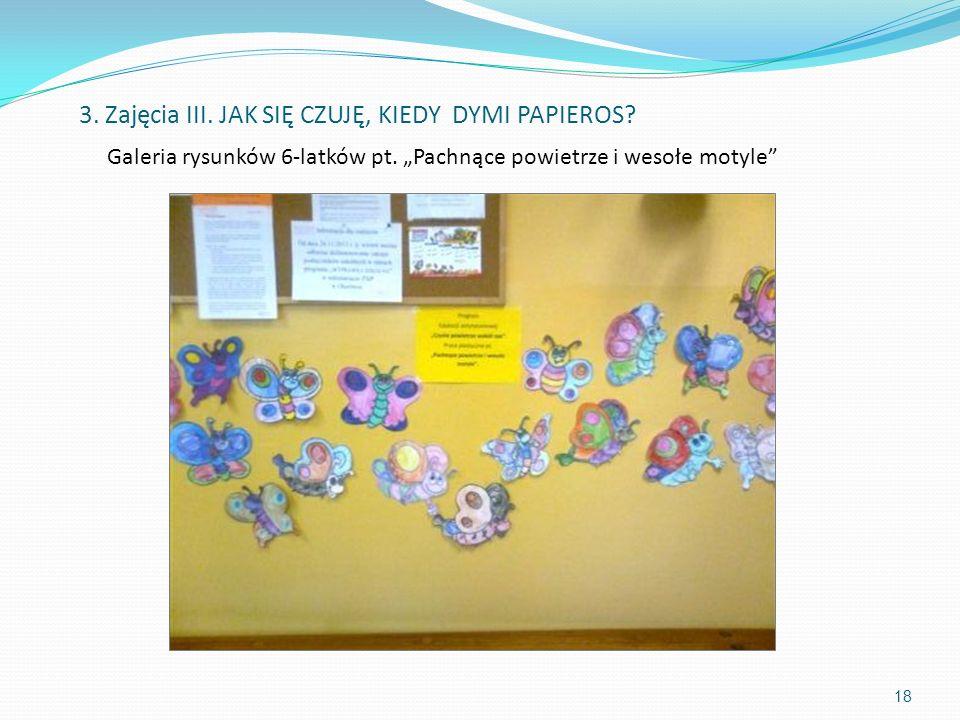 Galeria rysunków 6-latków pt. Pachnące powietrze i wesołe motyle 3. Zajęcia III. JAK SIĘ CZUJĘ, KIEDY DYMI PAPIEROS? 18