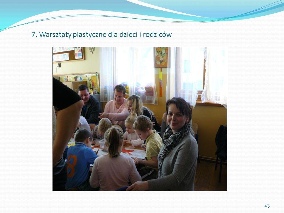 43 7. Warsztaty plastyczne dla dzieci i rodziców