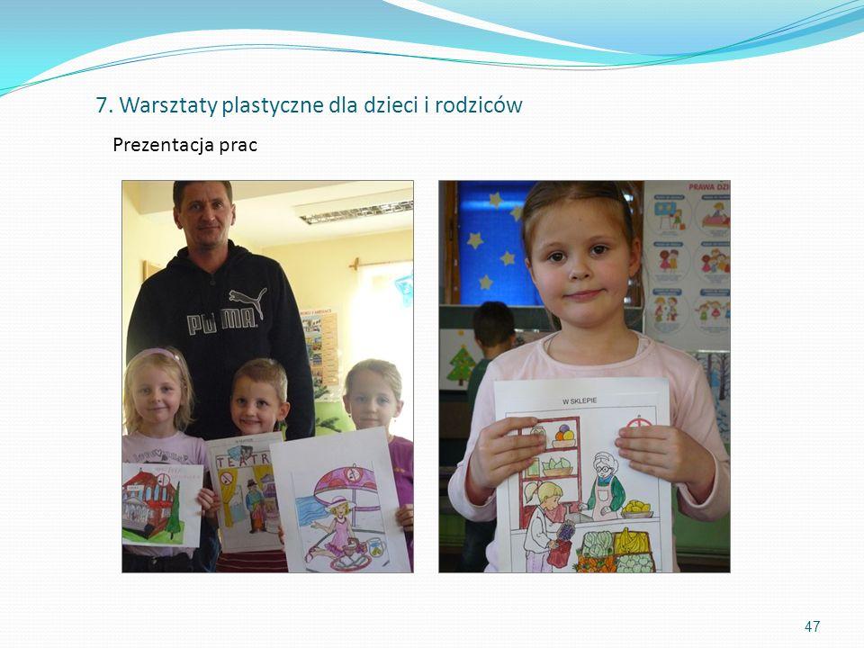 Prezentacja prac 47 7. Warsztaty plastyczne dla dzieci i rodziców