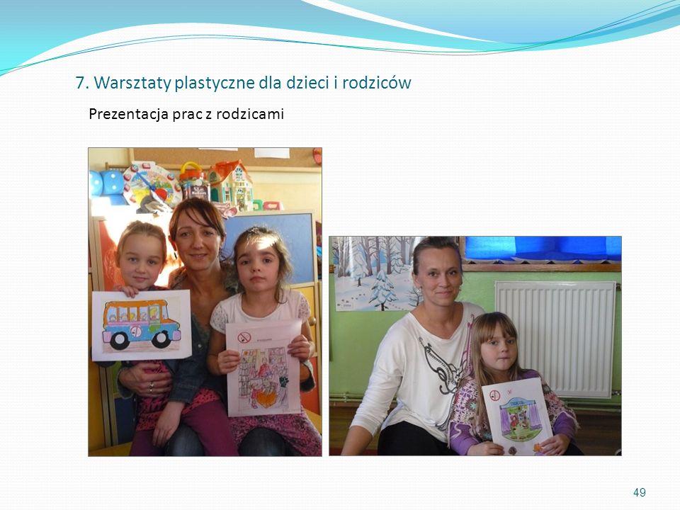 49 Prezentacja prac z rodzicami 7. Warsztaty plastyczne dla dzieci i rodziców