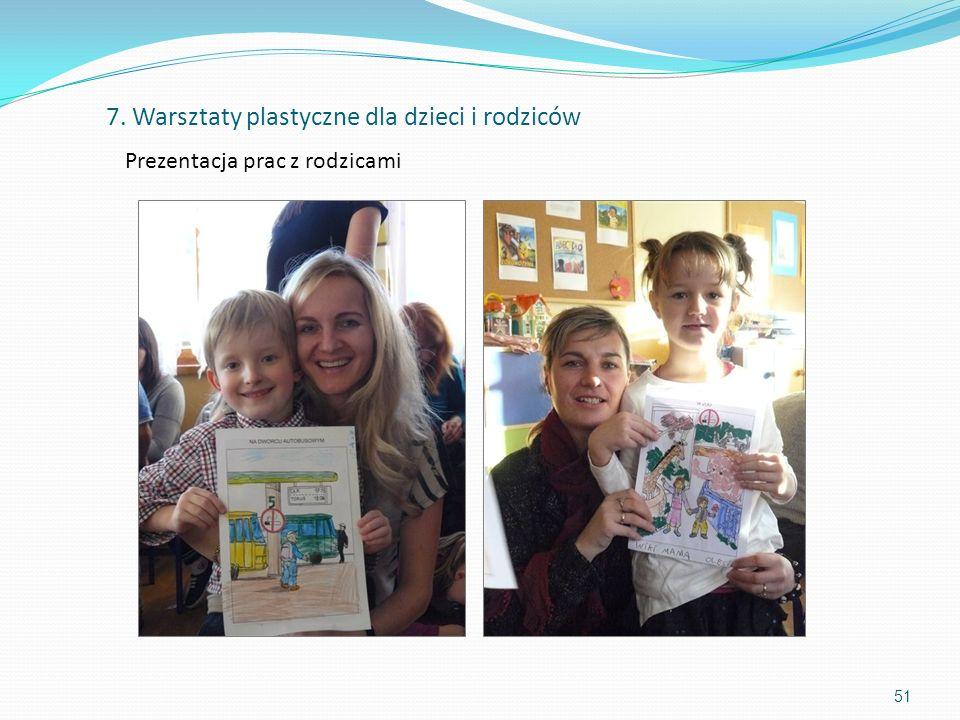 51 Prezentacja prac z rodzicami 7. Warsztaty plastyczne dla dzieci i rodziców