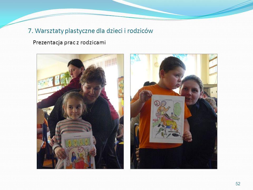 52 Prezentacja prac z rodzicami 7. Warsztaty plastyczne dla dzieci i rodziców