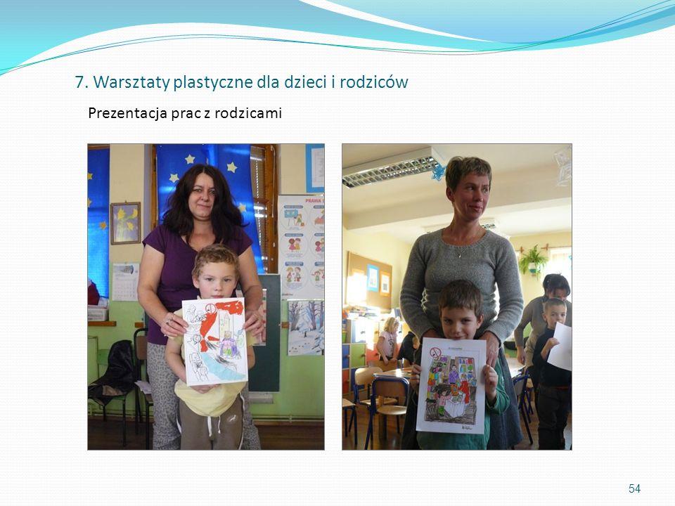 54 Prezentacja prac z rodzicami 7. Warsztaty plastyczne dla dzieci i rodziców