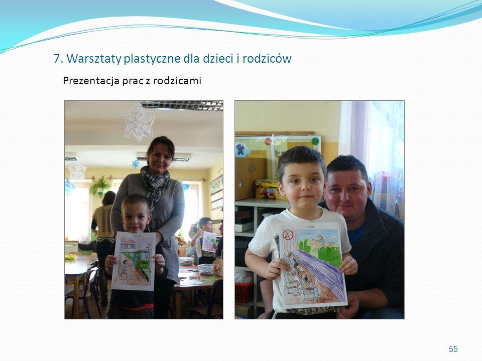 55 Prezentacja prac z rodzicami 7. Warsztaty plastyczne dla dzieci i rodziców