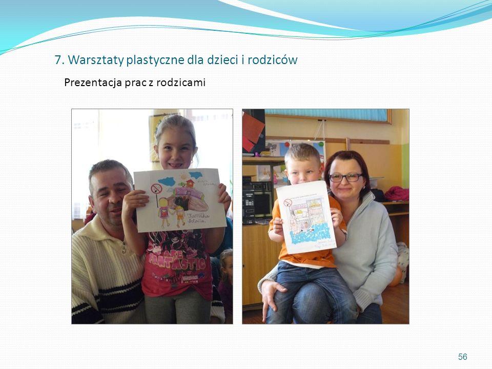 56 Prezentacja prac z rodzicami 7. Warsztaty plastyczne dla dzieci i rodziców