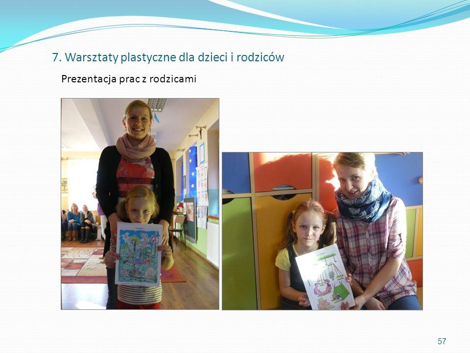 57 Prezentacja prac z rodzicami 7. Warsztaty plastyczne dla dzieci i rodziców