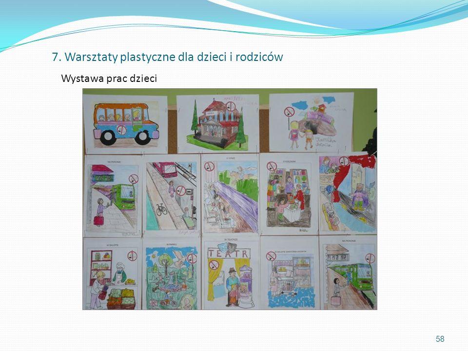 58 Wystawa prac dzieci 7. Warsztaty plastyczne dla dzieci i rodziców
