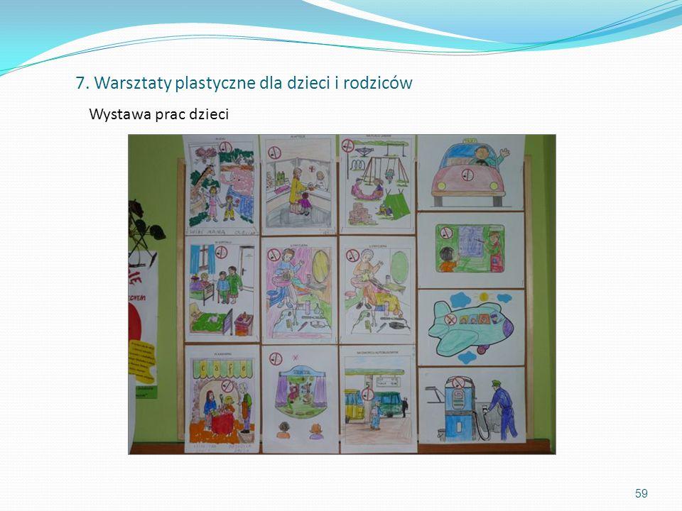 59 Wystawa prac dzieci 7. Warsztaty plastyczne dla dzieci i rodziców