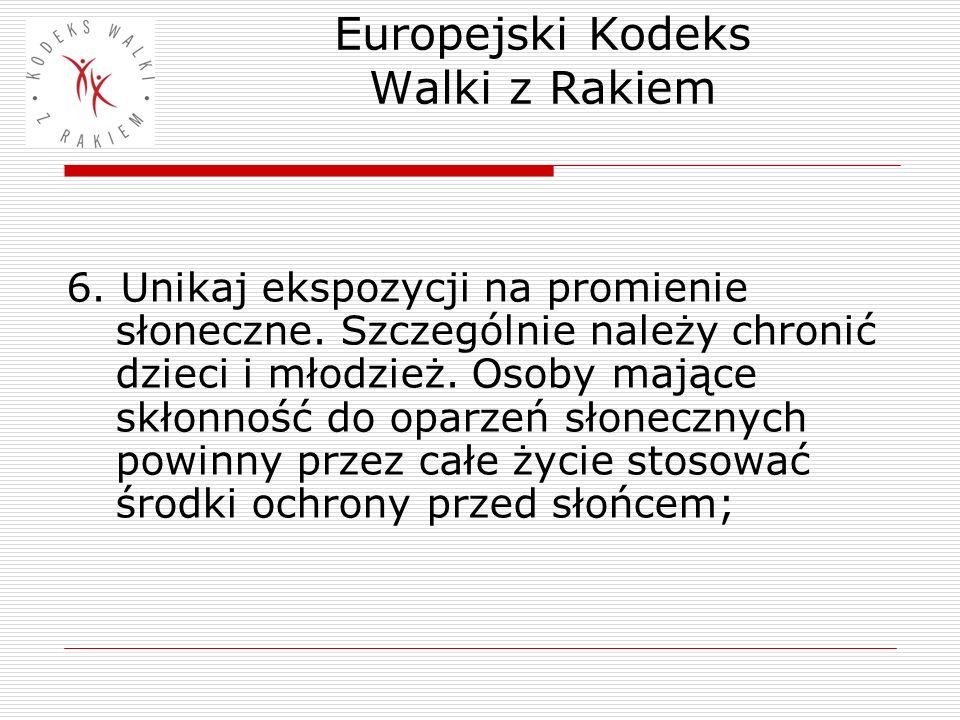 Europejski Kodeks Walki z Rakiem 7.