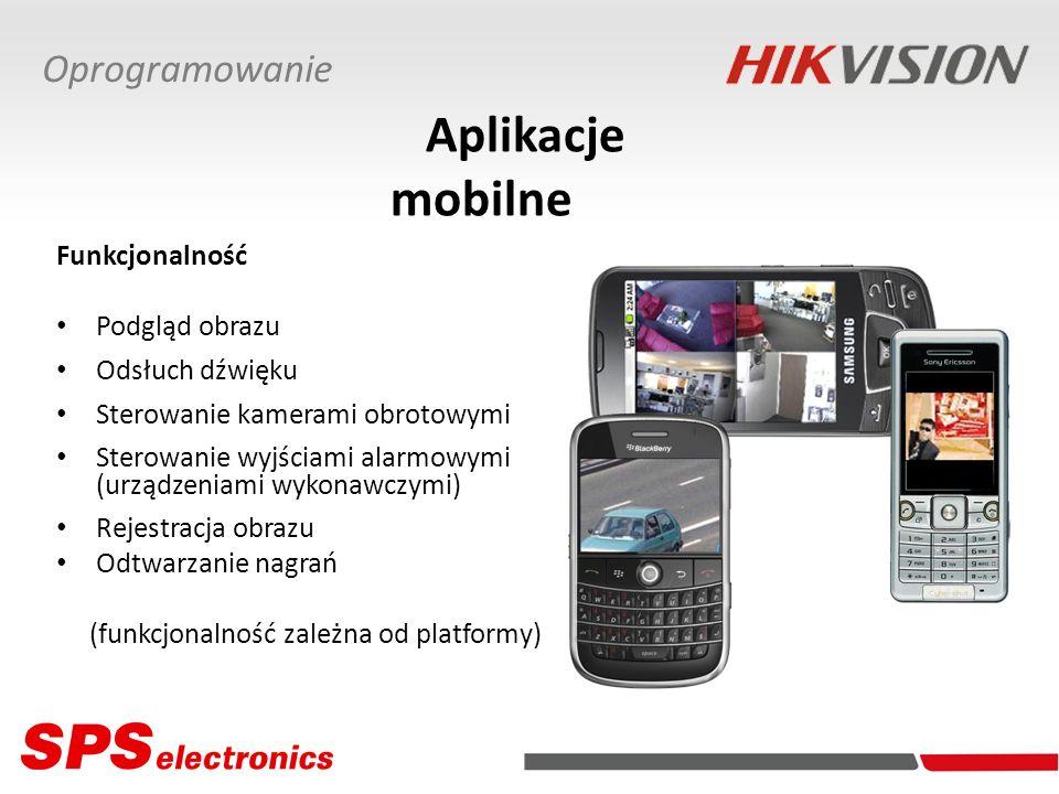 Aplikacje mobilne Funkcjonalność Podgląd obrazu Odsłuch dźwięku Sterowanie kamerami obrotowymi Sterowanie wyjściami alarmowymi (urządzeniami wykonawczymi) Rejestracja obrazu Odtwarzanie nagrań (funkcjonalność zależna od platformy) Oprogramowanie