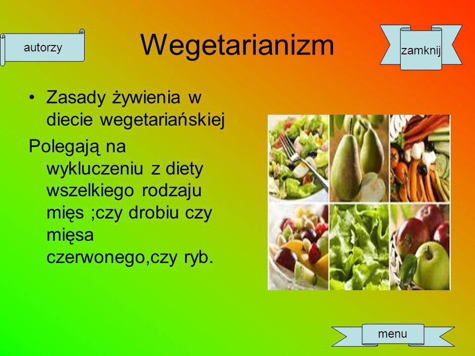 Wegetarianizm Zasady żywienia w diecie wegetariańskiej Polegają na wykluczeniu z diety wszelkiego rodzaju mięs ;czy drobiu czy mięsa czerwonego,czy ryb.