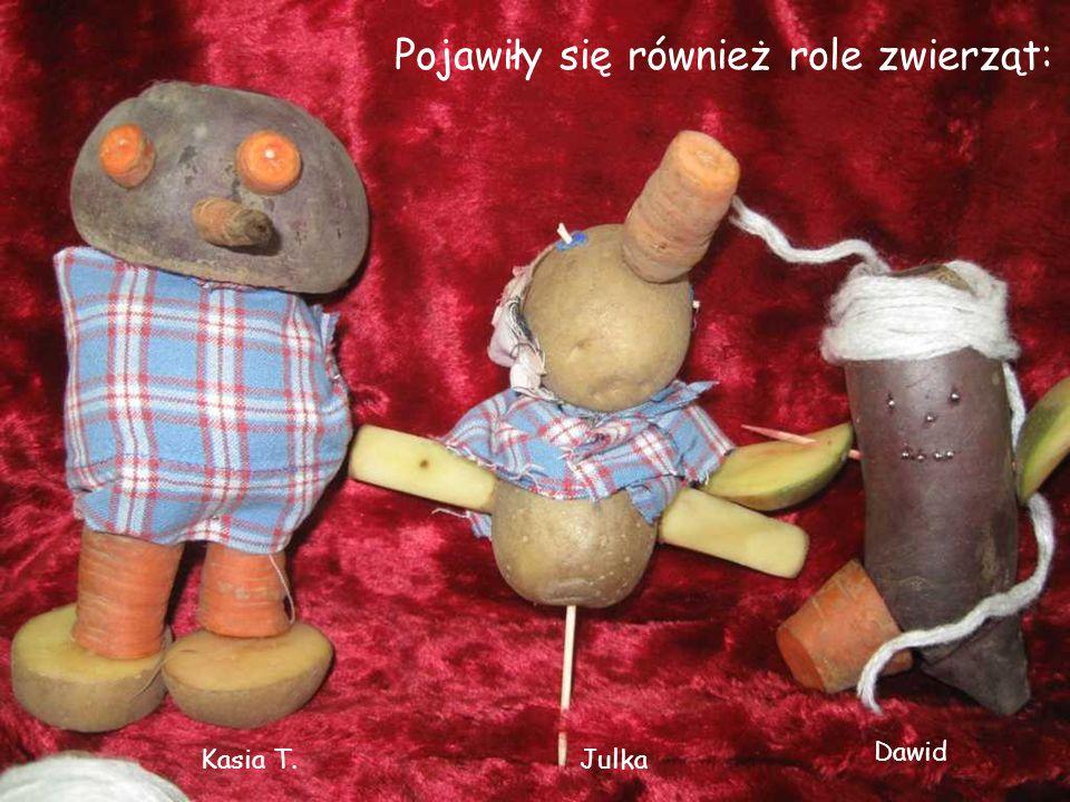 Pojawiły się również role zwierząt: Kasia T.Julka Dawid