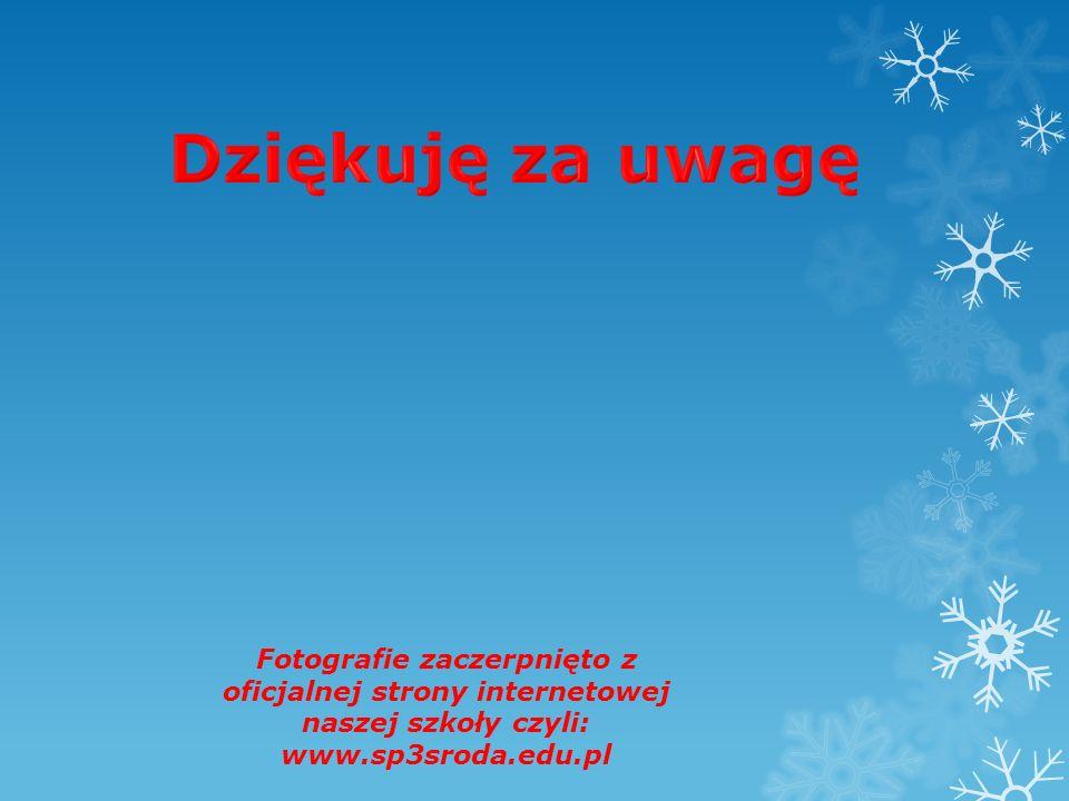 Fotografie zaczerpnięto z oficjalnej strony internetowej naszej szkoły czyli: www.sp3sroda.edu.pl