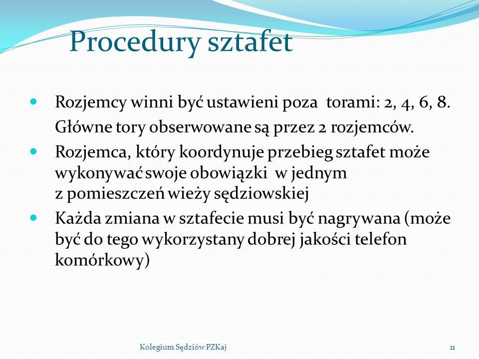 11 Procedury sztafet Rozjemcy winni być ustawieni poza torami: 2, 4, 6, 8.