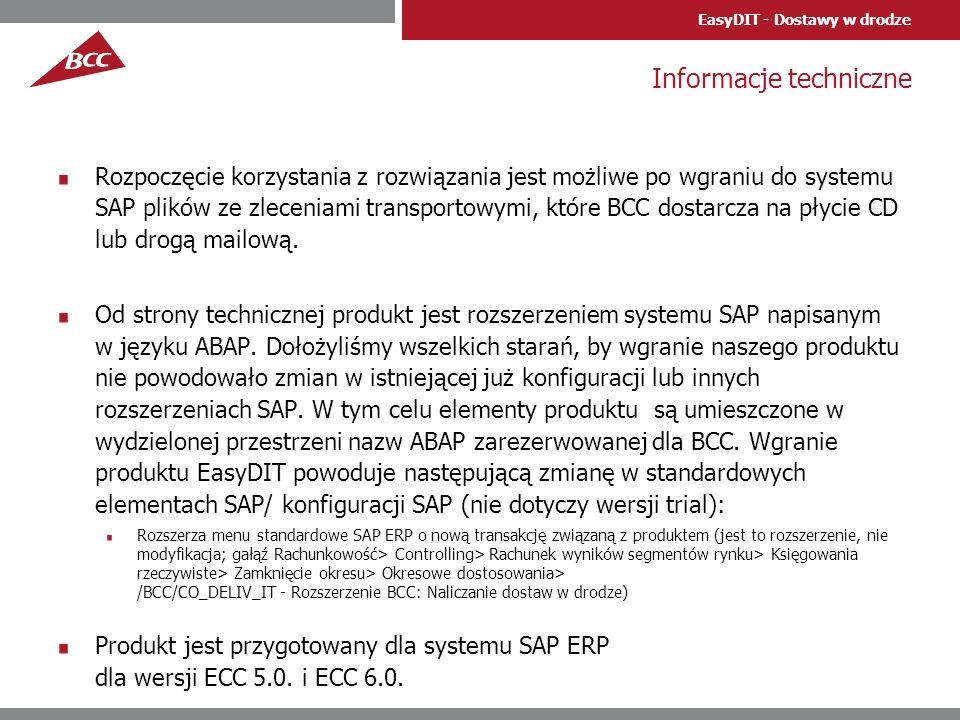 EasyDIT - Dostawy w drodze Informacje techniczne Rozpoczęcie korzystania z rozwiązania jest możliwe po wgraniu do systemu SAP plików ze zleceniami tra