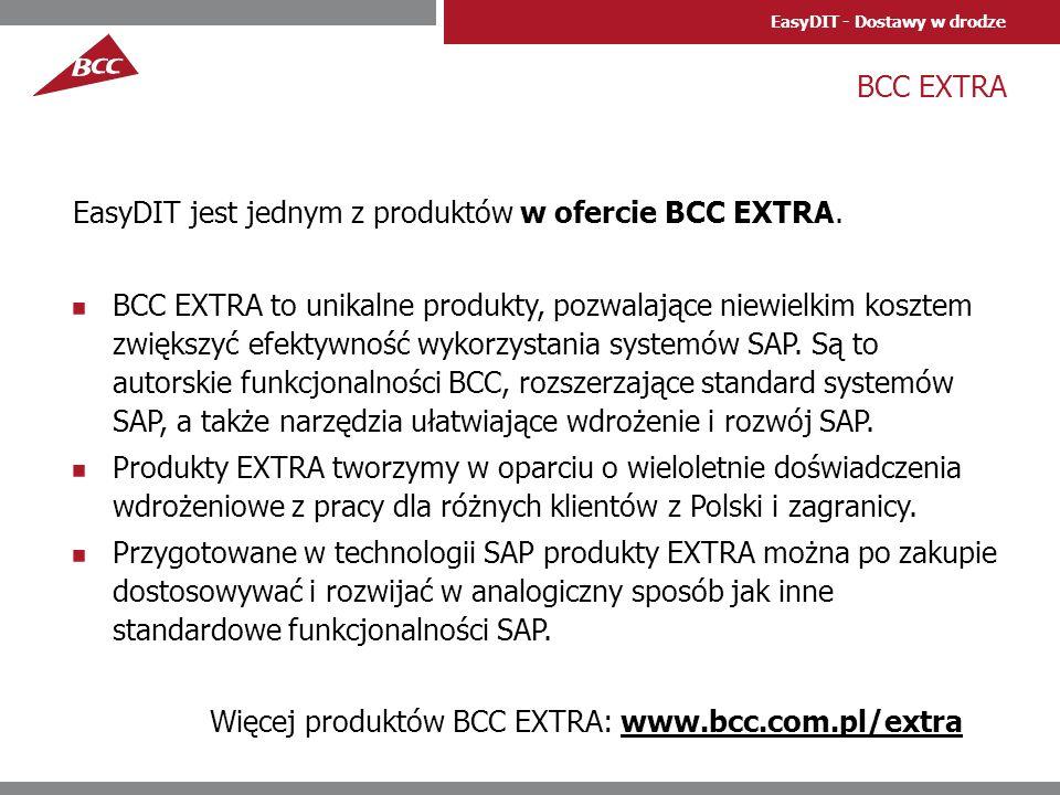EasyDIT - Dostawy w drodze BCC EXTRA EasyDIT jest jednym z produktów w ofercie BCC EXTRA. BCC EXTRA to unikalne produkty, pozwalające niewielkim koszt