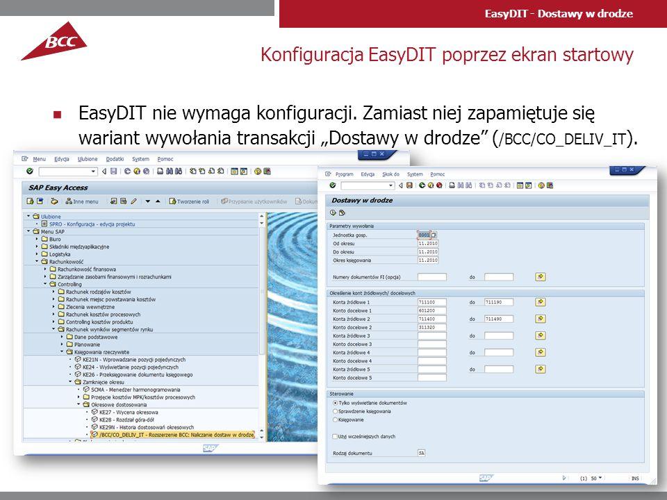 EasyDIT - Dostawy w drodze Wyświetlanie listy dostaw w drodze EasyDIT potrafi wyświetlić znalezione dostawy w drodze w przyjaznym interfejsie listy ALV (dwuklik = przejście do dokumentu FI)