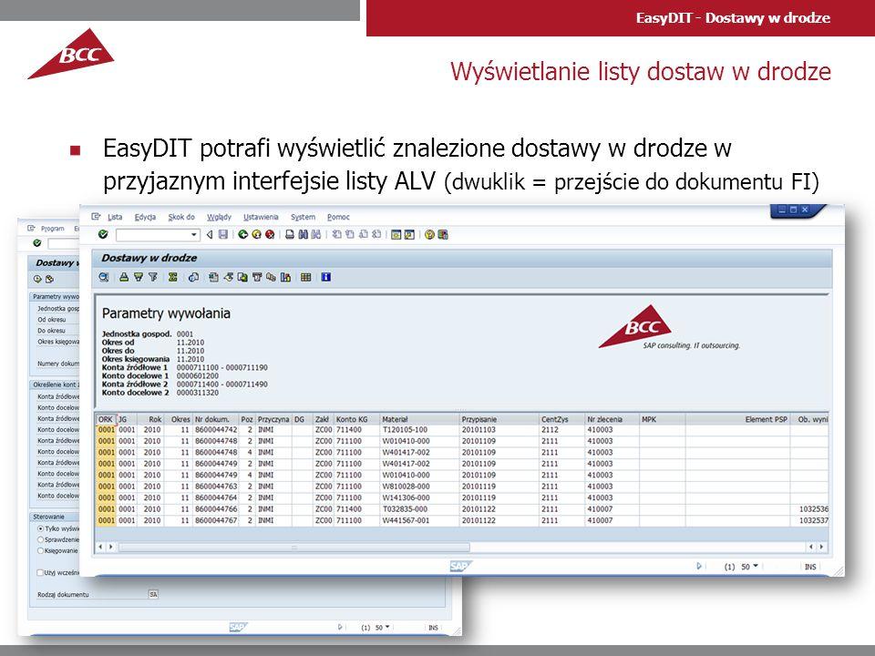 EasyDIT - Dostawy w drodze Księgowanie w trybie testowym rzeczywistym EasyDIT informuje za pomocą komunikatów o przebiegu operacji księgowania (dwuklik umożliwia wyświetlenie powstałego dokumentu).