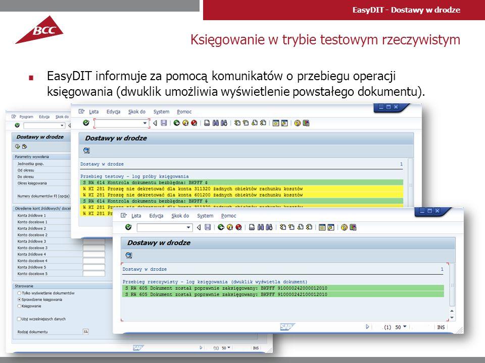 EasyDIT - Dostawy w drodze Księgowanie w trybie testowym rzeczywistym EasyDIT informuje za pomocą komunikatów o przebiegu operacji księgowania (dwukli