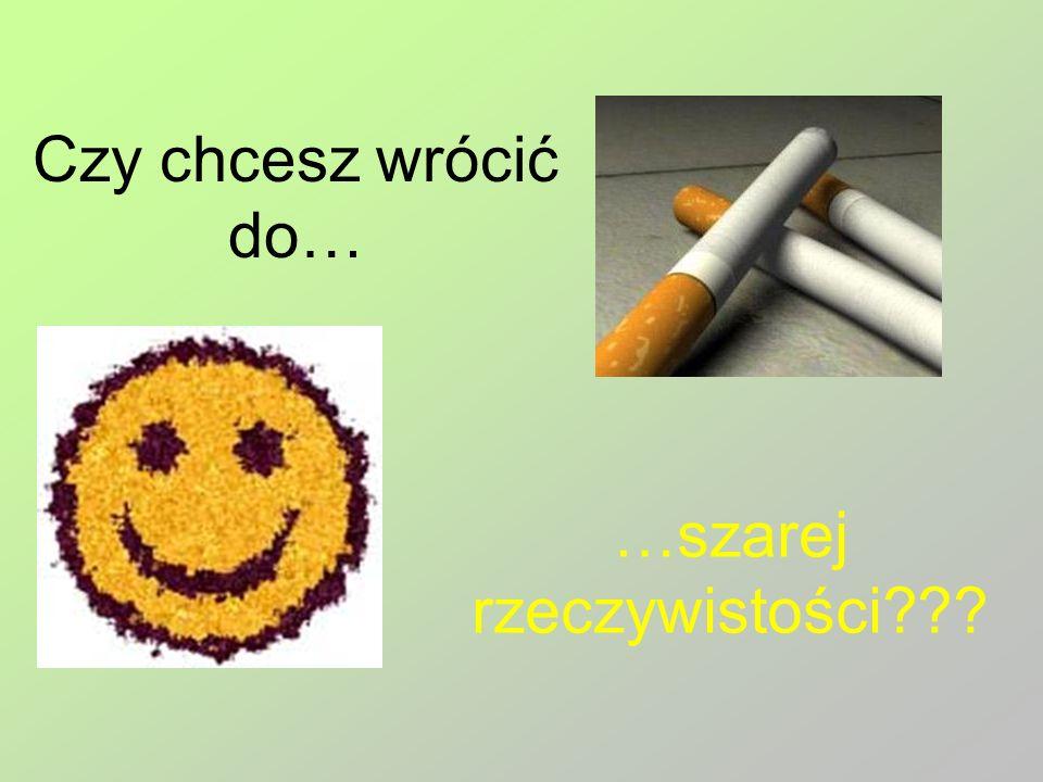 Możesz pomóc sobie i całemu światu! Gasząc jednego papierosa i kończąc z tym na zawsze!