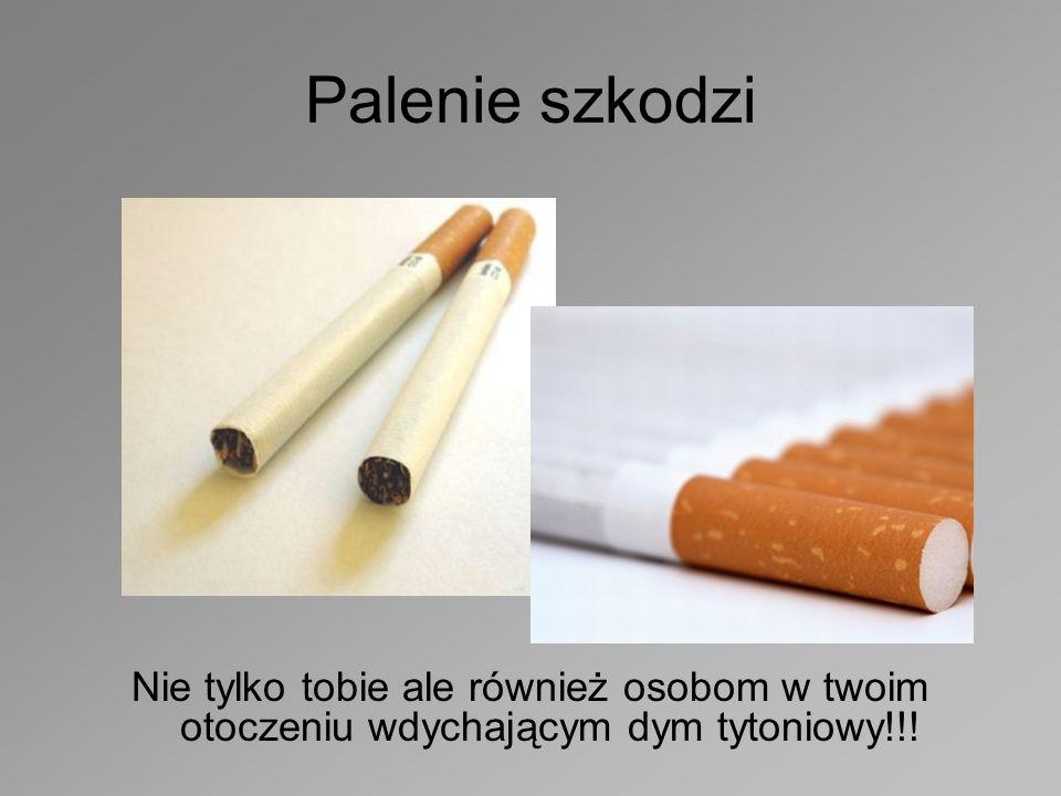 Palenie powoduje wiele chorób: raka płuc, jamy ustnej, gardła, krtani, języka, pęcherzyka moczowego, przewlekłe zapalenie oskrzeli, rozedmę płuc, stany zapalne i wrzody żołądka, chorobę wieńcową, uszkodzenie płodu!