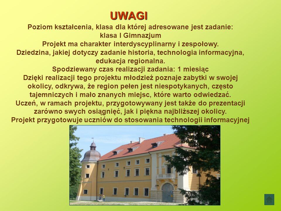 UWAGI Poziom kształcenia, klasa dla której adresowane jest zadanie: klasa I Gimnazjum Projekt ma charakter interdyscyplinarny i zespołowy.