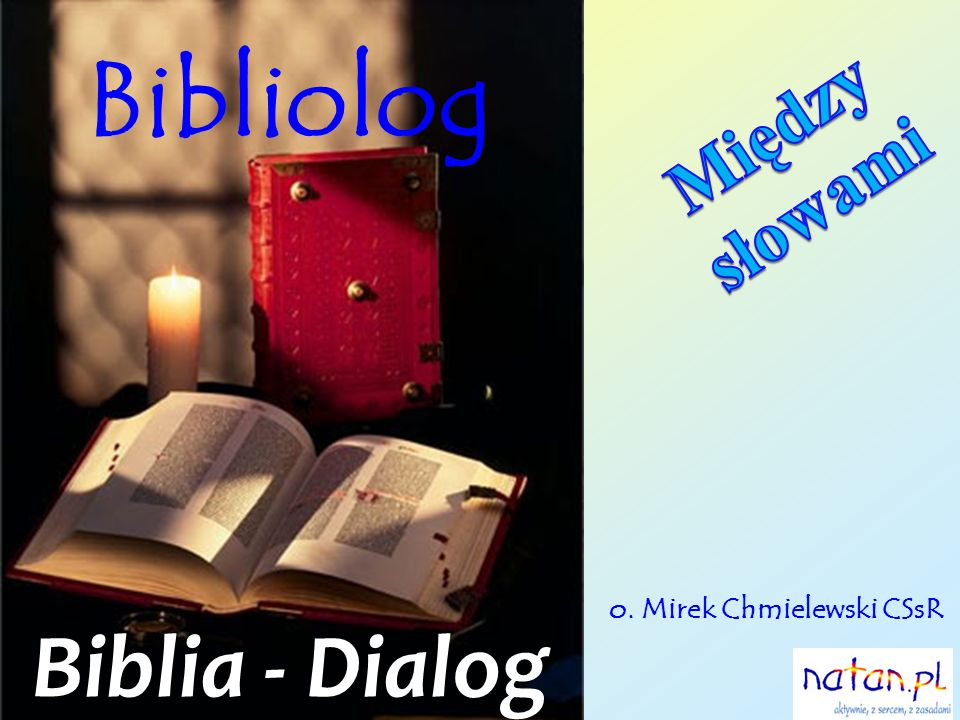 Bibliolog Biblia - Dialog o. Mirek Chmielewski CSsR