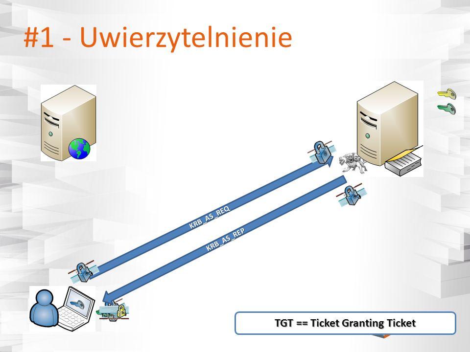 KRB_AS_REQ #1 - Uwierzytelnienie KRB_AS_REP TGT == Ticket Granting Ticket