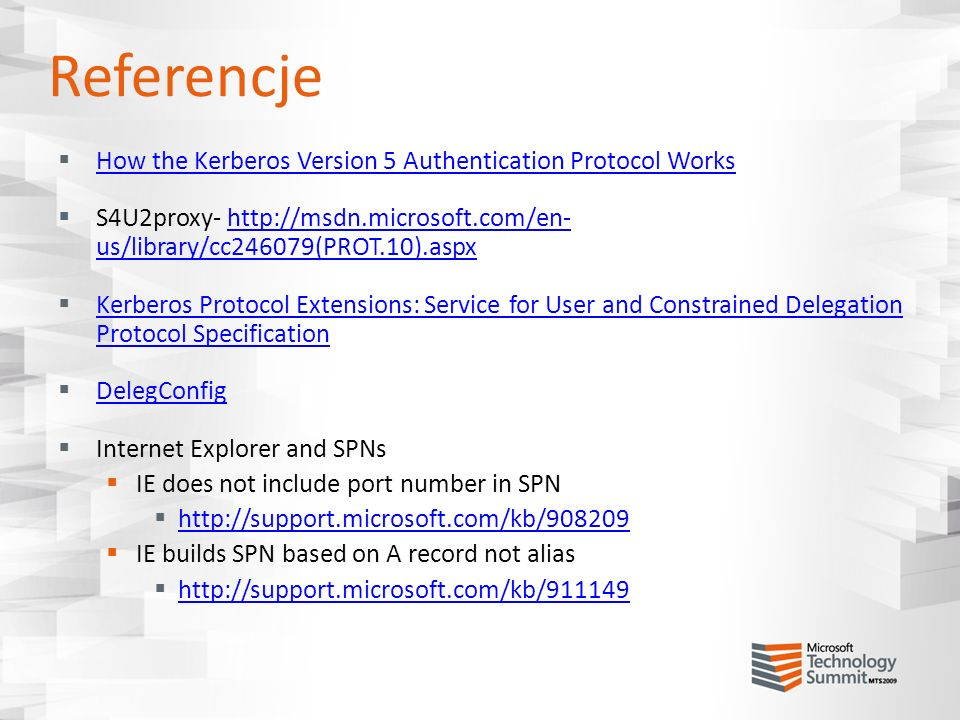 Referencje How the Kerberos Version 5 Authentication Protocol Works S4U2proxy- http://msdn.microsoft.com/en- us/library/cc246079(PROT.10).aspxhttp://m