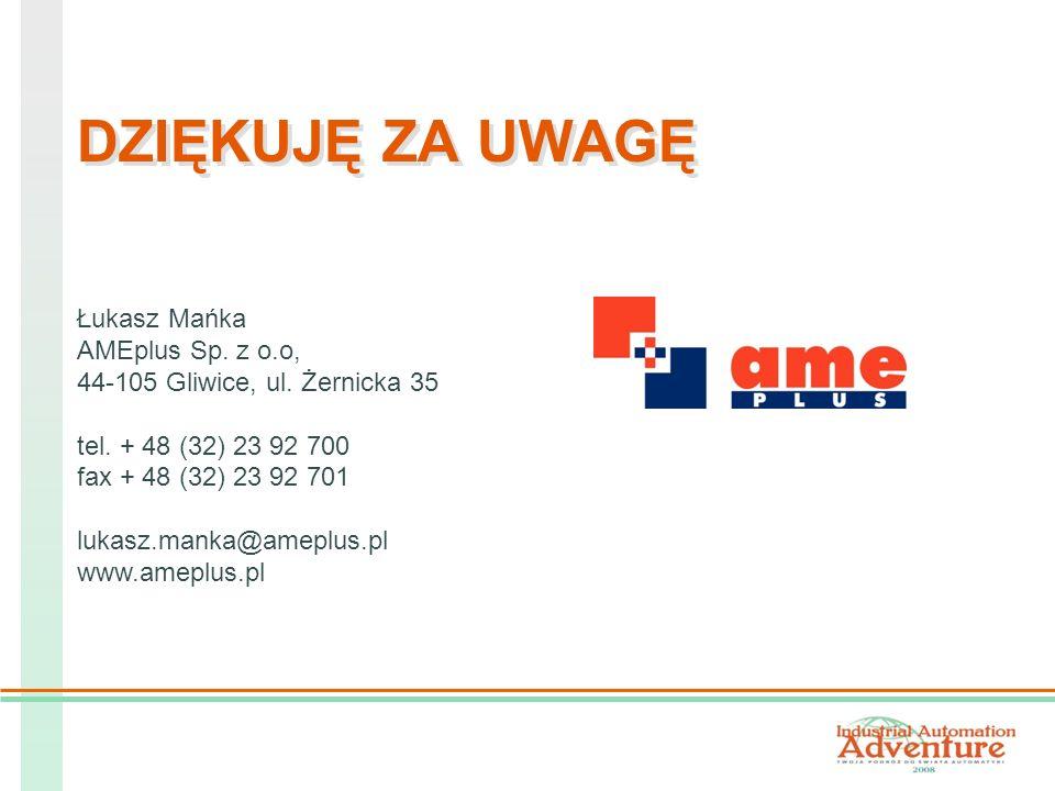 DZIĘKUJĘ ZA UWAGĘ Łukasz Mańka AMEplus Sp. z o.o, 44-105 Gliwice, ul.