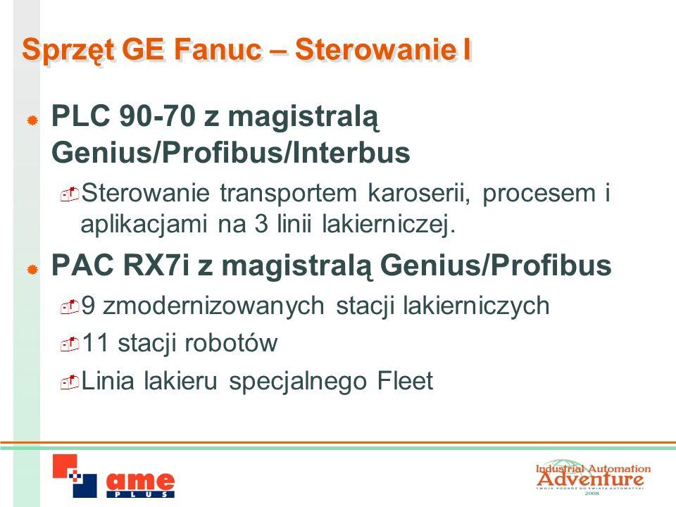Sprzęt GE Fanuc – Sterowanie I PLC 90-70 z magistralą Genius/Profibus/Interbus Sterowanie transportem karoserii, procesem i aplikacjami na 3 linii lakierniczej.