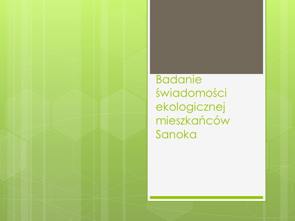 Badanie świadomości ekologicznej mieszkańców Sanoka