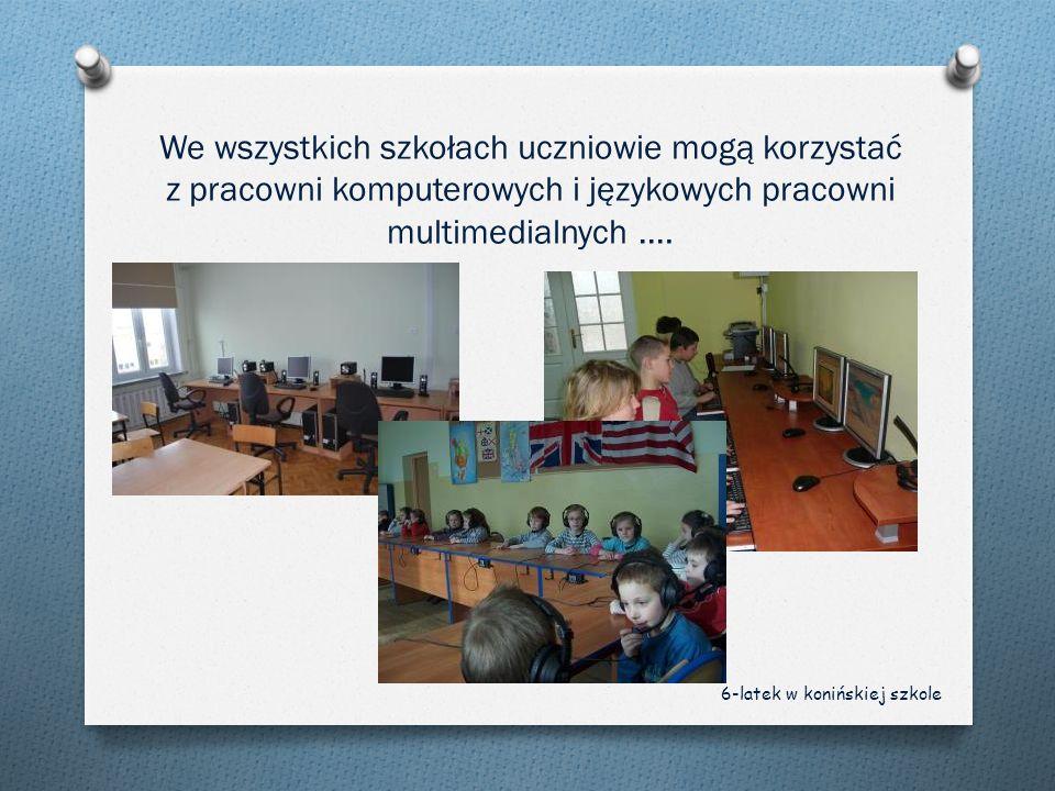 We wszystkich szkołach uczniowie mogą korzystać z pracowni komputerowych i językowych pracowni multimedialnych …. 6-latek w konińskiej szkole