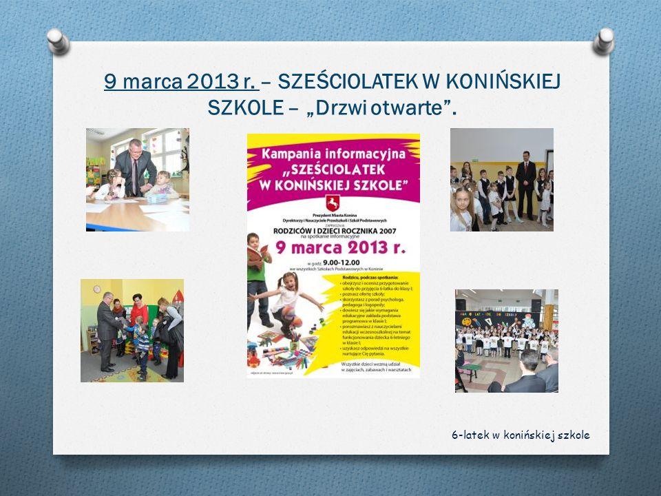 9 marca 2013 r. – SZEŚCIOLATEK W KONIŃSKIEJ SZKOLE – Drzwi otwarte. 6-latek w konińskiej szkole