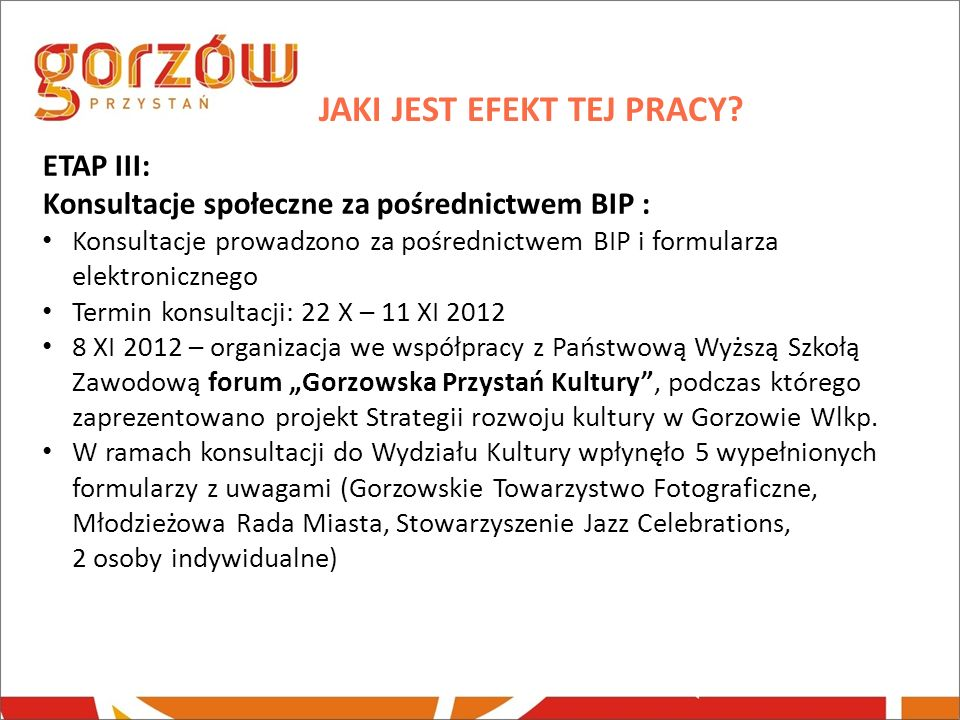 ETAP IV: Przyjęcie w styczniu 2013 r.