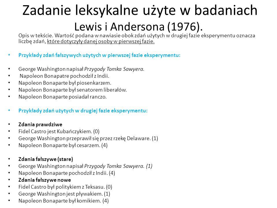 Zadanie leksykalne użyte w badaniach Lewis i Andersona (1976). Opis w tekście. Wartość podana w nawiasie obok zdań użytych w drugiej fazie eksperyment