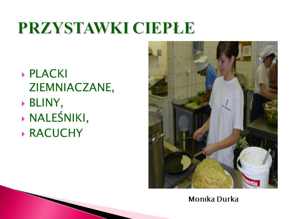 PLACKI ZIEMNIACZANE, BLINY, NALEŚNIKI, RACUCHY Daniel Możejko- kl. II kucharz Monika Durka