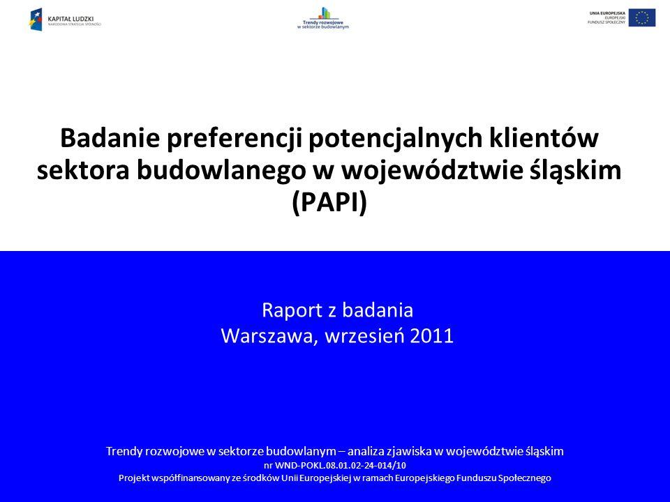 Slajd 2 Badanie preferencji potencjalnych klientów sektora budowlanego w województwie śląskim (PAPI) Projekt współfinansowany przez Unię Europejską w ramach Europejskiego Funduszu Społecznego Spis treści Spis treści 2 Wstęp 3 Wnioski 5 Informacje o aktualnie zajmowanych lokalach 11 Źródła informacji o rynku budowlanym 17 Nastroje wobec perspektyw rozwoju rynku budowlanego 21 Planowane inwestycje na rynku nieruchomości 24 Cele zakupu nieruchomości 29 Budowa/ kupno domu 33 Zakup mieszkania 39 Ważność kryteriów przy wyborze oferty nieruchomości 45 Remonty 48 Charakterystyka respondentów w badaniu 55