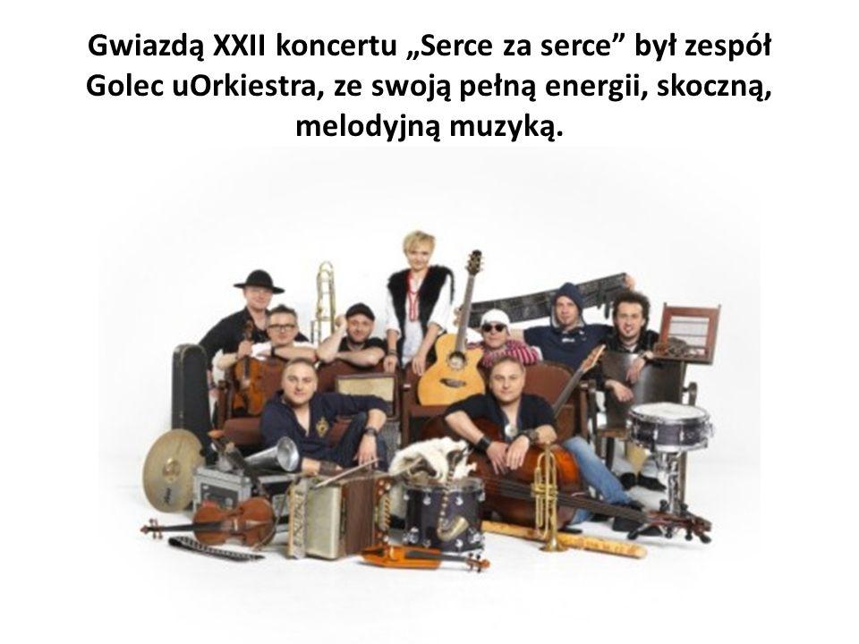 Gwiazdą XXII koncertu Serce za serce był zespół Golec uOrkiestra, ze swoją pełną energii, skoczną, melodyjną muzyką.