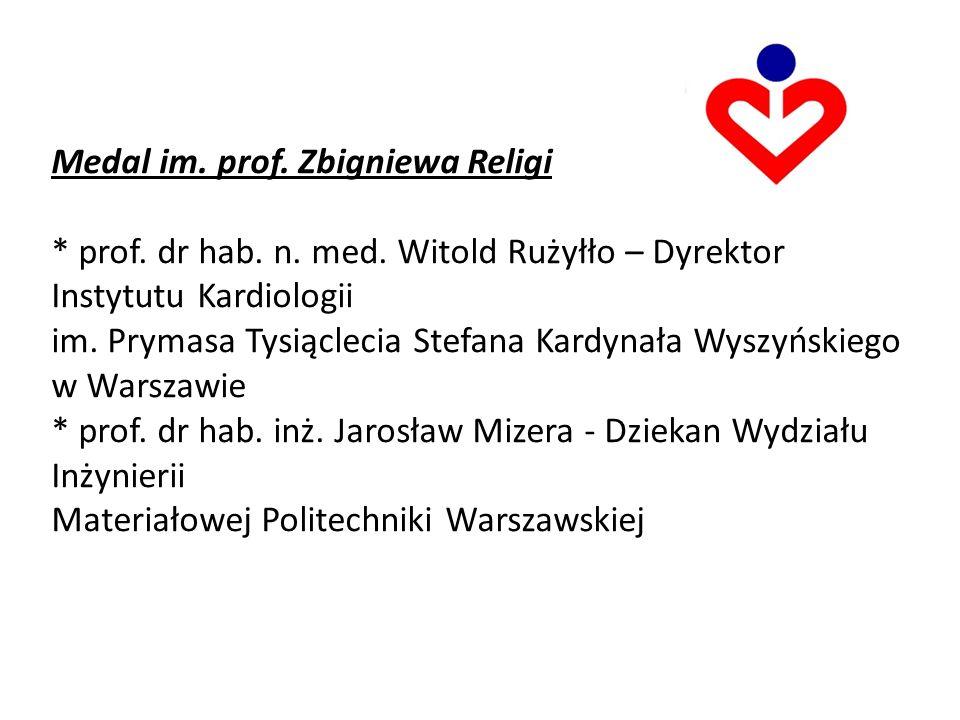 Medal im.prof. Zbigniewa Religi * prof. dr hab. n.