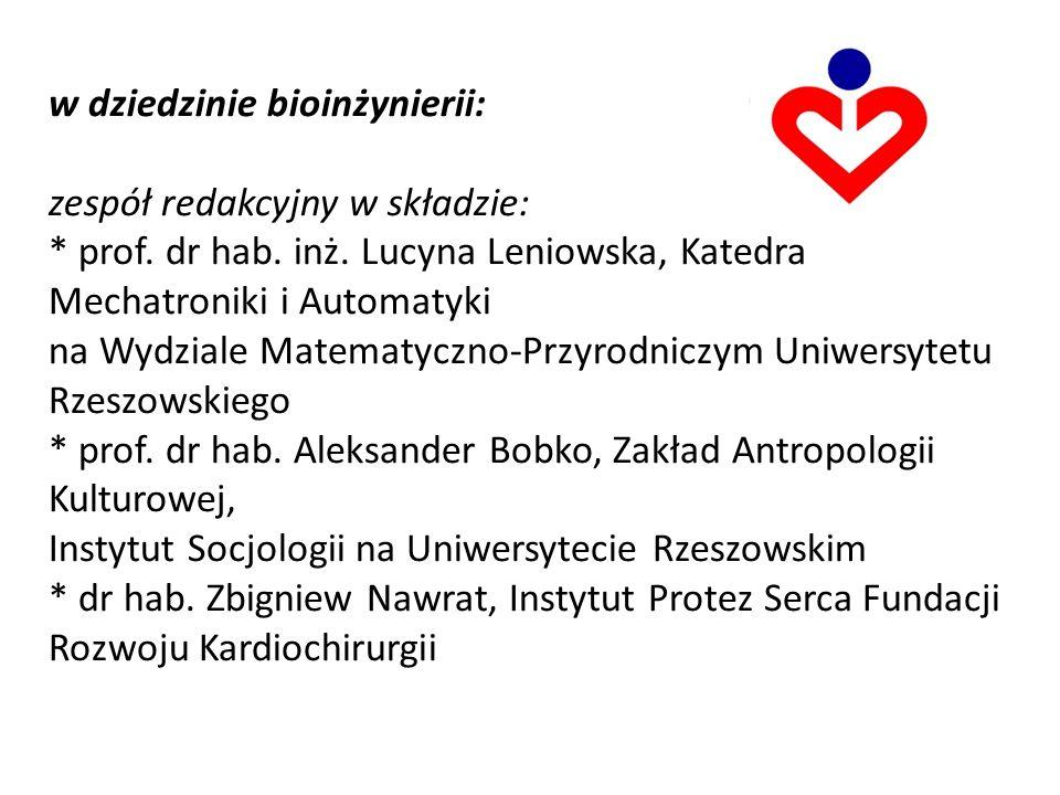 w dziedzinie bioinżynierii: zespół redakcyjny w składzie: * prof.